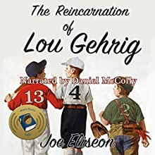 The Reincarnation of Lou Gehrig: Joe Eliseon's Humor, Book 1 Audiobook by Joe Eliseon Narrated by Daniel McColly