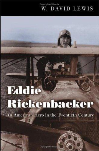 Eddie Rickenbacker: An American Hero in the Twentieth Century