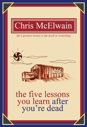 The Five Lessons You Learn After You're Dead