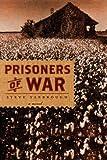 Prisoners of War, Steve Yarbrough, 0375414789