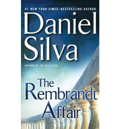 the rembrandt affair large print the rembrandt affair large print by silva daniel author jul 05 2011 paperback
