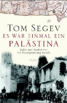 es-war-einmal-ein-palstina-juden-und-araber-vor-der-staatsgrndung-israels
