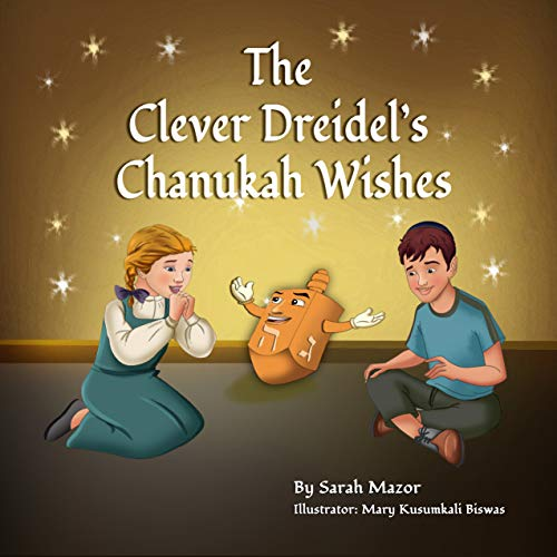 - The Clever Dreidel's Chanukah Wishes: Picture Book that teaches kids about gratitude and compassion (Jewish Holiday Books for Children 3)