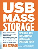 USB Mass Storage: Designing and Programming Devices and Embedded Hosts