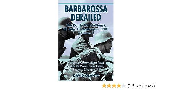 Amazon Barbarossa Derailed The Battle For Smolensk 10 July 10