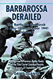 Barbarossa Derailed: The Battle for Smolensk 10 July-10 September 1941 Volume 2: The German Offensives on the Flanks and the Third Soviet Counteroffensive, 25 August-10 September 1941