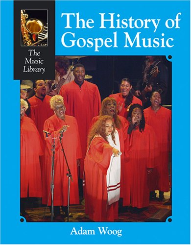 History of Gospel Music (Music Library (Lucent)) PDF