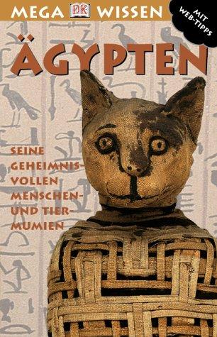 Ägypten: Seine geheimnisvollen Mensch- und Tiermumien