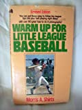 Warm up for Little League Baseball, Morris A. Shirts, 0671663933
