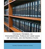 img - for Thomas Hobbes, as Philosopher, Publicist and Man of Letters, an Introduction (Paperback) - Common book / textbook / text book