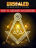 Unsealed Conspiracy Files: Top 10 Secret Societies