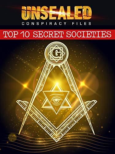 - Unsealed Conspiracy Files: Top 10 Secret Societies