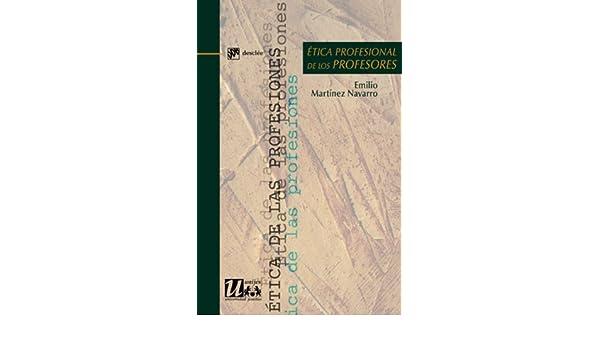 Ética profesional de los profesores (Ética de las profesiones) eBook: Emilio Martínez Navarro: Amazon.es: Tienda Kindle
