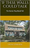 Download If These Walls Could Talk: The Stories They Would Tell (Walls Across America Book 1) in PDF ePUB Free Online