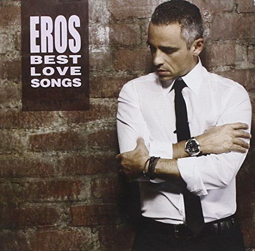 Eros Ramazzotti - Eros Best Love Songs By Ramazzotti Eros - Zortam Music