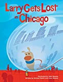 img - for Larry Gets Lost in Chicago book / textbook / text book