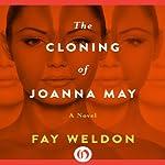 The Cloning of Joanna May: A Novel | Fay Weldon