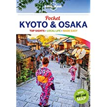Lonely Planet Pocket Kyoto & Osaka 1st Ed.: 1st Edition