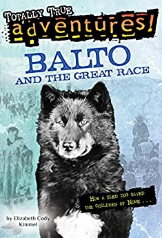 Balto and the Great Race (Totally True Adventures) (A Stepping Stone Book(TM)) by [Kimmel, Elizabeth Cody]