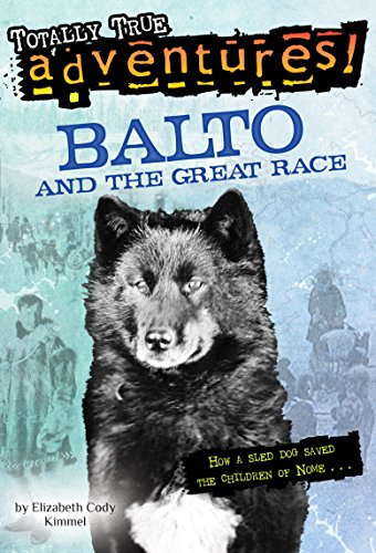 Balto and the Great Race (Totally True Adventures): for sale  Delivered anywhere in USA