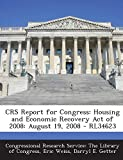 img - for CRS Report for Congress: Housing and Economic Recovery Act of 2008: August 19, 2008 - RL34623 book / textbook / text book