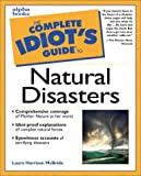 Complete Idiot's Guide to Natural Disasters, Laura Harrison McBride, 0028632362