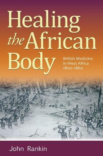 Healing the African Body: British Medicine in West Africa, 1800-1860 pdf epub