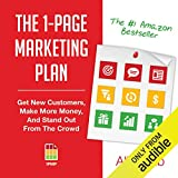 The 1-Page Marketing Plan: Get New Customers, Make More Money, And Stand Out From The Crowd