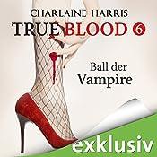 Ball der Vampire (True Blood 6) | Charlaine Harris