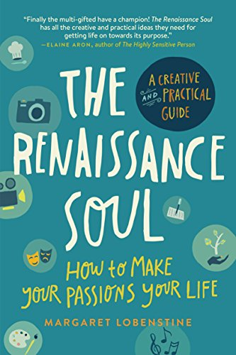 The renaissance soul how to make your passions your life a the renaissance soul how to make your passions your lifea creative and practical fandeluxe Image collections
