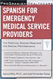 Spanish for Emergency Medical Service Providers, Rios, Joanna and Fernandez, Jose, 0658008390