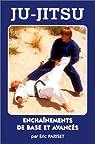 Ju-Jitsu. Enchaînements de base et avancés par Pariset
