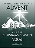 Living the Days of Advent and the Christmas Season 2004, Aiden Rooney, 0809142392