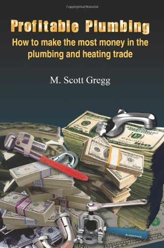 profitable-plumbing-how-to-make-the-most-money-in-the-plumbing-and-heating-trade