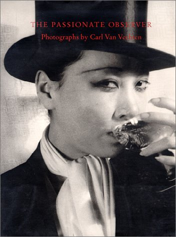 The Passionate Observer: Photographs by Carl Van Vechten