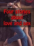 Four stories about love and sex