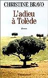 L'adieu à Tolède par Bravo