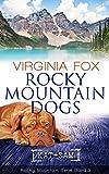 Rocky Mountain Dogs (Rocky Mountain Serie - Band 3)