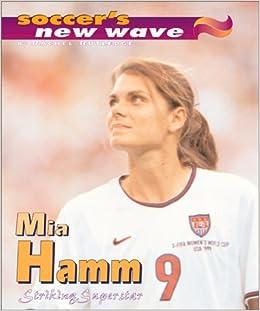 mia hamm striking superstar soccers new wave rachel rutledge 9780761313816 amazoncom books