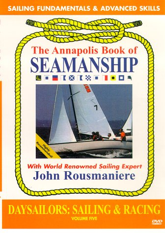 Daysailors: Sailing & Racing (The Annapolis Book of Seamanship, Vol. 5) by Bennett