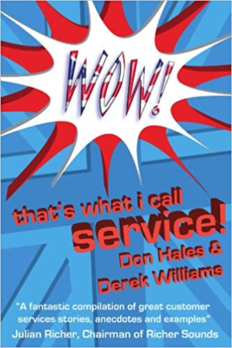 Thats What I Call Service Stories Of Great Customer From The Wow Awards Don Hales Derek Williams 9781905823161 Amazon Books