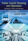 Public Transit Planning and Operation: Modeling, Practice and Behavior, Second Edition