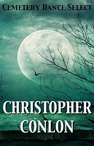 Cemetery Dance Select: Christopher Conlon by [Conlon, Christopher]