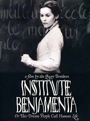 - Institute Benjamenta, or This Dream That One Calls Human Life