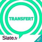 Les tourments d'une première histoire d'amour (Transfert 27) |  slate.fr