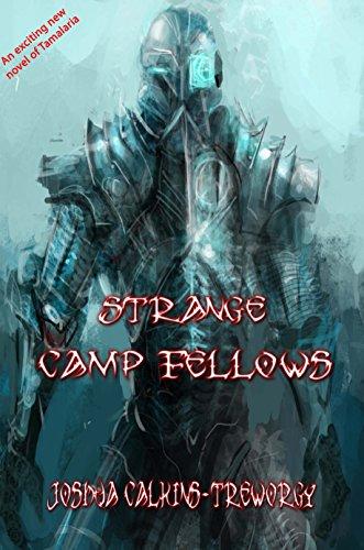Amazon strange camp fellows a novel of tamalaria ebook joshua strange camp fellows a novel of tamalaria by calkins treworgy joshua fandeluxe Gallery