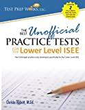 The Best Unofficial Practice Tests for the Lower Level ISEE, Abbott, 1939090113
