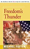 Freedom's Thunder, Michael Foster, 0595137482