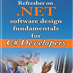 Refresher on .NET and Software Design Fundamentals for C# Developers Audiobook