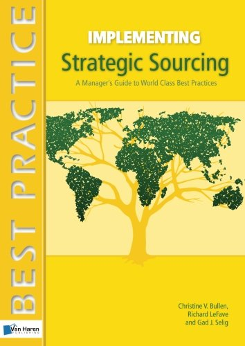 Implementing Strategic Sourcing (Best Practice (Van Haren Publishing)) (Strategic Sourcing Best Practices)